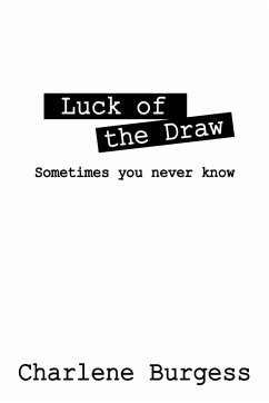 Luck of the Draw: Sometimes You Never Know - Burgess, Charlene