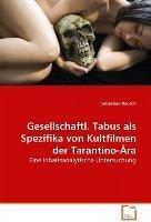 Gesellschaftl. Tabus als Spezifika von Kultfilmen derTarantino-Ära