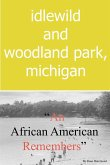 Idlewild and Woodland Park, Michigan an African American Remembers