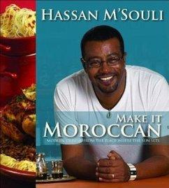 Make it Moroccan - M'souli, Hassan