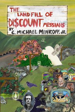 The Landfill of Discount Messiahs - Minkoff, Jr. C. Michael