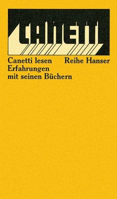 Canetti lesen, Erfahrungen mit seinen Büchern. hrsg. von Herbert G. Göpfert, Reihe Hanser ; 188