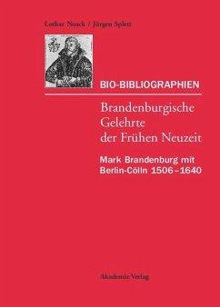 Mark Brandenburg mit Berlin-Cölln 1506-1640 - Noack, Lothar; Splett, Jürgen Noack, Lothar; Splett, Jürgen