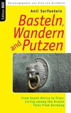Basteln, Wandern and Putzen - Serfontein, Anli
