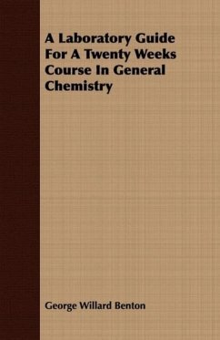 A Laboratory Guide For A Twenty Weeks Course In General Chemistry