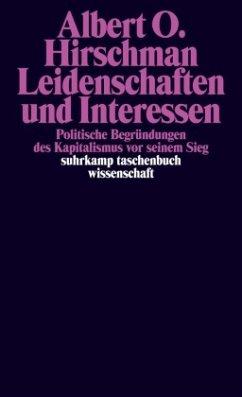 Leidenschaften und Interessen - Hirschman, Albert O.