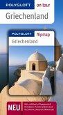 Griechenland. Polyglott on tour - Reiseführer: Unsere besten Touren. Unsere Top 12 Tipps