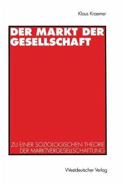 Der Markt der Gesellschaft - Kraemer, Klaus