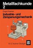 Metallfachkunde II. Industrie- u. Zerspanungsmechanik