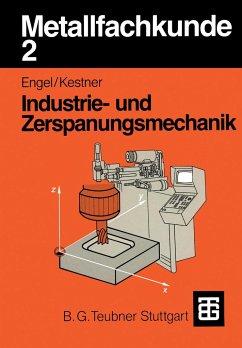 Metallfachkunde II. Industrie- u. Zerspanungsmechanik - Engel, Helmut; Kestner, Carl A.