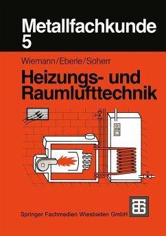 Heizungstechnik und Raumlufttechnik / Metallfachkunde 5