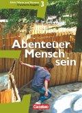 Abenteuer Mensch sein 3 - Schülerbuch (Erweiterte Ausgabe) - Ethik, Werte und Normen - Westliche Bundesländer