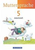 Muttersprache 5. Arbeitsheft - Neue Ausgabe - Östliche Bundesländer und Berlin