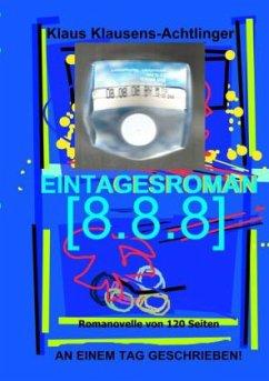 EINTAGESROMAN - Klausens-Achtlinger, Klaus