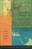 Monetary Policy & Exchange Rate Regimes: Options for the Middle East