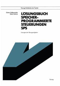 Lösungsbuch Speicherprogrammierte Steuerungen SPS - Wellenreuther, Günter; Zastrow, Dieter