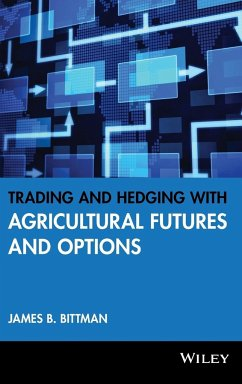 Trading and Hedging with Agricultural Futures and Options - Bittman, James B.
