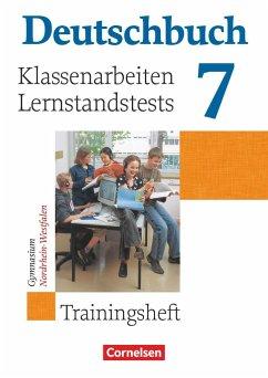 Deutschbuch 7. Schuljahr - Trainingshefte zu allen allgemeinen Ausgaben - Gymnasium - Klassenarbeiten und Lernstandstests - Nordrhein-Westfalen