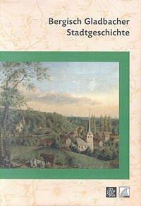 Bergisch Gladbacher Stadtgeschichte