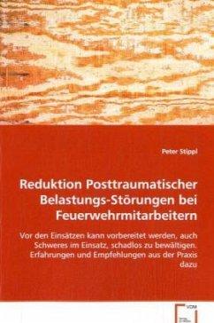 Reduktion Posttraumatischer Belastungs-Störungen bei Feuerwehrmitarbeitern - Stippl, Peter