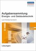 Aufgabensammlung Energie- und Gebäudetechnik. Lösungen