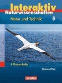Naturwissenschaften interaktiv. Natur und Technik 5. Themenhefte Rheinland-Pfalz