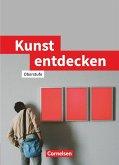 Kunst entdecken. Schülerbuch. Sekundarstufe 2