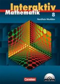 Mathematik interaktiv 8. Schuljahr - Schülerbuch mit CD-ROM. Nordrhein-Westfalen
