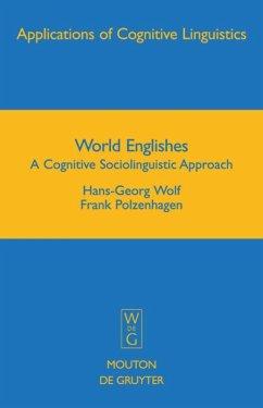 World Englishes - Wolf, Hans-Georg;Polzenhagen, Frank