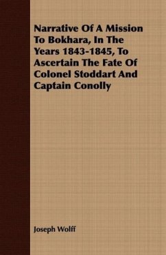 Narrative Of A Mission To Bokhara, In The Years 1843-1845, To Ascertain The Fate Of Colonel Stoddart And Captain Conolly