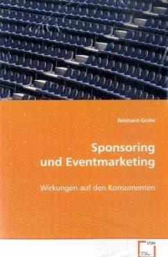 Sponsoring und Eventmarketing - Grohs, Reinhard