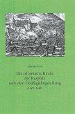 Die reformierte Kirche der Kurpfalz nach dem Dreißigjährigen Krieg (1649 - 1685)