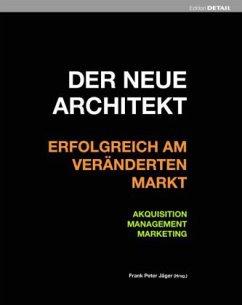Der neue Architekt - Erfolgreich am veränderten...