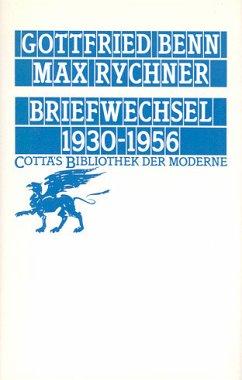 Briefwechsel Benn / Rychner 1930 - 1956 - Benn, Gottfried; Rychner, Max
