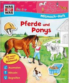 WAS IST WAS Junior Mitmach-Heft Pferde und Ponys - Dix, Eva; Schuck, Sabine; Wenzel, Ida