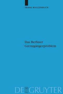 Das Berliner Grenzgängerproblem - Roggenbuch, Frank