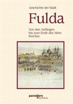 Geschichte der Stadt Fulda. Von den Anfängen bi...