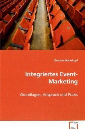 Integriertes Event-Marketing - Bockskopf, Christian