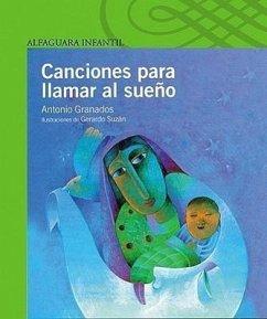 Canciones Para Llamar Al Sueno = Bedtime Songs - Granados, Antonio