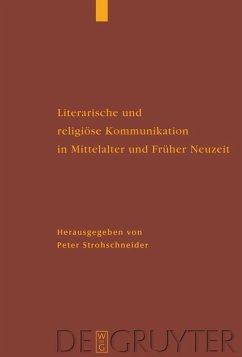 Literarische und religiöse Kommunikation in Mittelalter und Früher Neuzeit - Strohschneider, Peter (Hrsg.)
