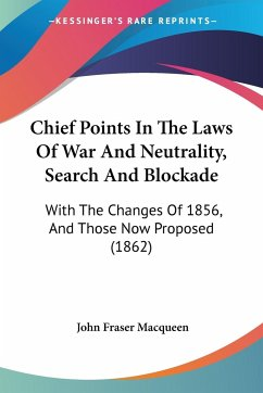 Chief Points In The Laws Of War And Neutrality, Search And Blockade
