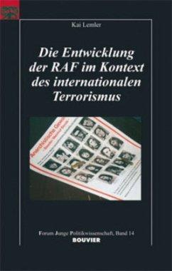 Die Entwicklung der RAF im Kontext des internationalen Terrorismus - Lemler, Kai