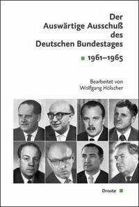 Der Auswärtige Ausschuß des Deutschen Bundestages. Sitzungsprotokolle 1961-1965