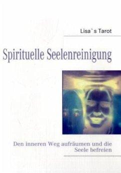 Spirituelle Seelenreinigung - Tarot, Lisas