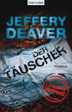 Der Täuscher / Lincoln Rhyme Bd.8 - Deaver, Jeffery