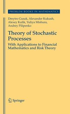 Theory of Stochastic Processes - Gusak, Dmytro;Kukush, Alexander;Kulik, Alexey