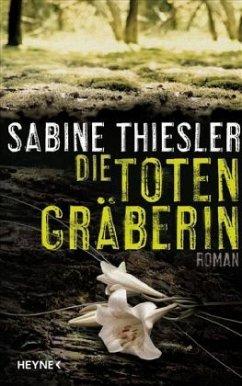Die Totengräberin - Thiesler, Sabine