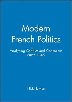 Modern French Politics: Analysing Conflict and Consensus Since 1945 Nick Hewlett Author