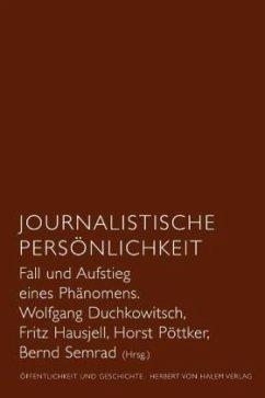 Journalistische Persönlichkeit. Fall und Aufsti...