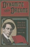 Dynamite and Dreams: A Novel Based on the Life of Job Harriman